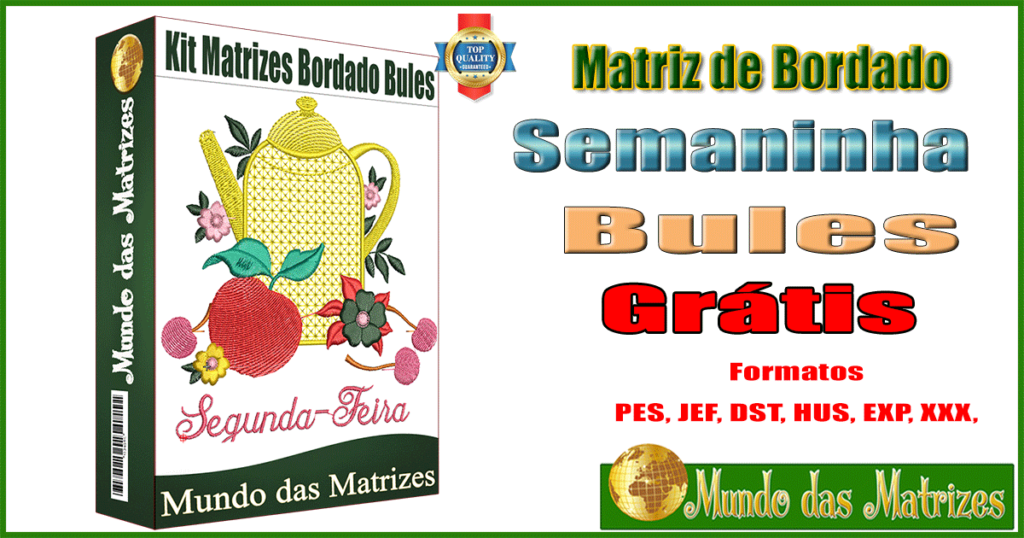 Kit Matrizes Bordado Grátis semaninha Bules